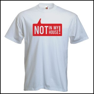 NOT IN MY HOUSE COTTON TEE